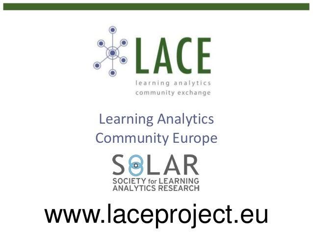 Learning Analytics Community Europe www.laceproject.eu
