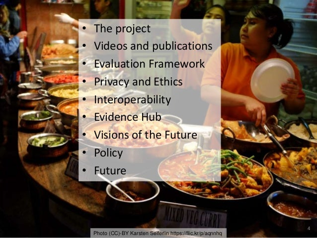 4 Photo (CC)-BY Karsten Seiferlin https://flic.kr/p/aqnnhq • The project • Videos and publications • Evaluation Framework ...