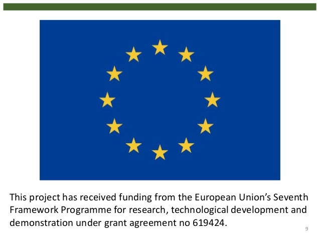 9 This project has received funding from the European Union's Seventh Framework Programme for research, technological deve...