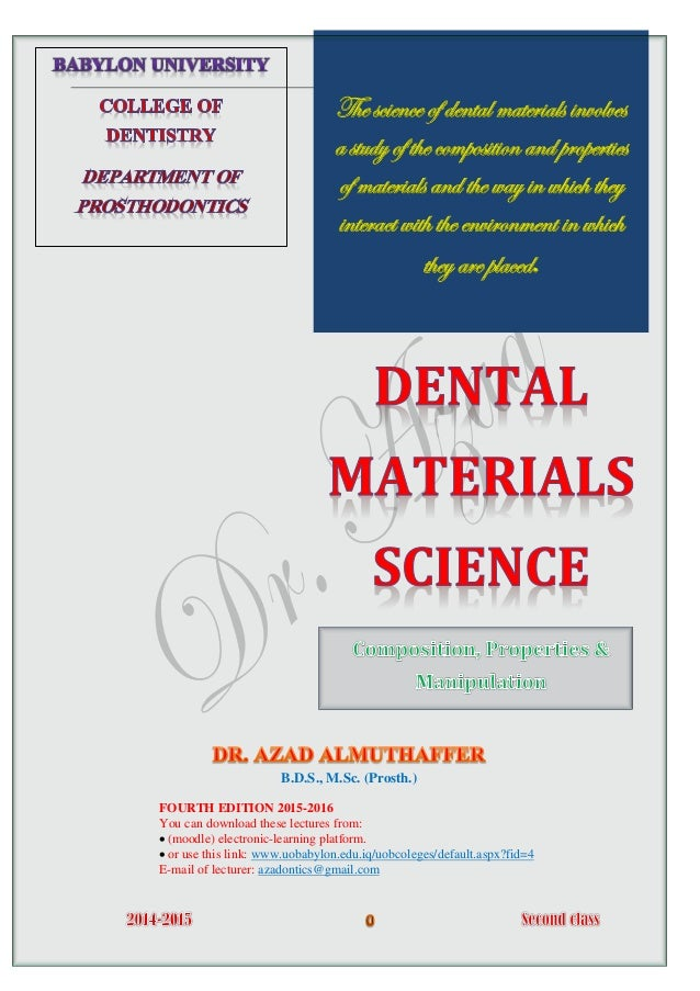 The science of dental materials involves a study of the composition and properties of materials and the way in which they ...