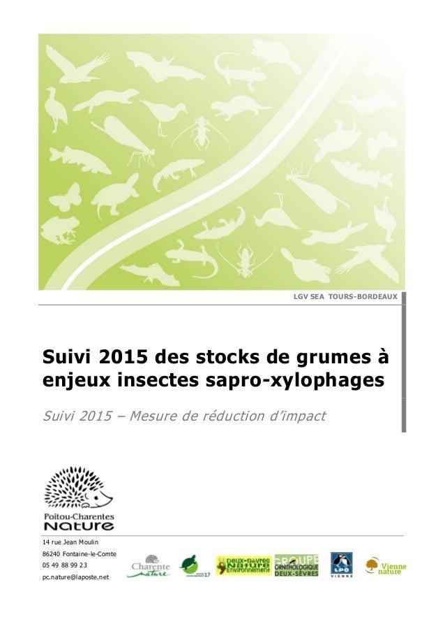 14 rue Jean Moulin 86240 Fontaine-le-Comte 05 49 88 99 23 pc.nature@laposte.net LGV SEA TOURS-BORDEAUX Suivi 2015 des stoc...