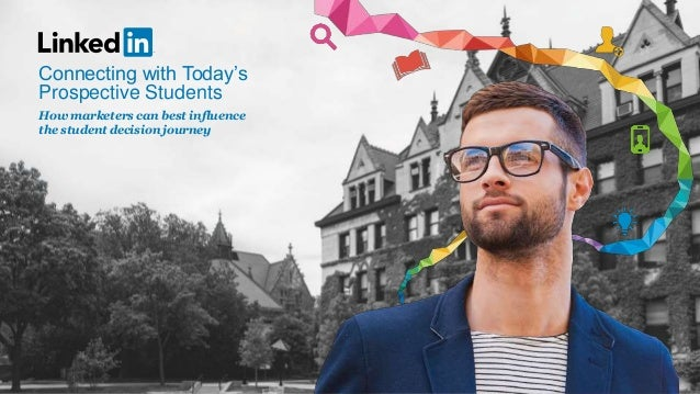How marketers can best influence the student decision journey Connecting with Today's Prospective Students