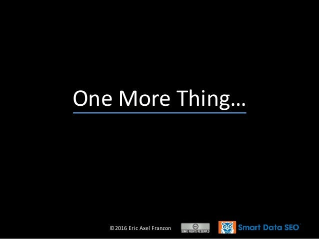 ©2016 Eric Axel Franzon One More Thing…