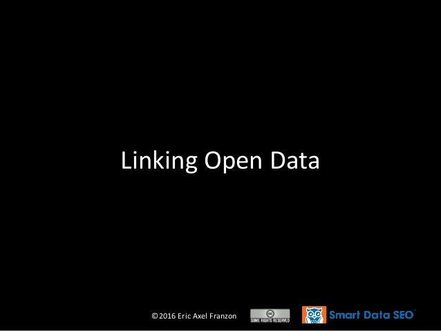 ©2016 Eric Axel Franzon Linking Open Data