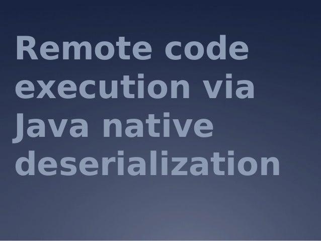 Remote code execution via Java native deserialization