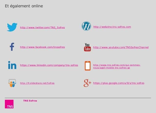 Et également online http://www.twitter.com/TNS_Sofres http://www.facebook.com/tnssofres https://www.linkedin.com/company/t...
