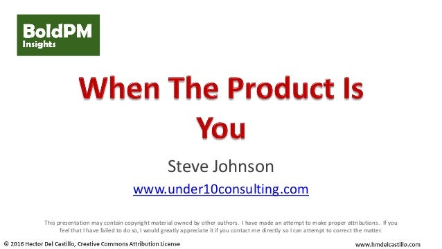 Steve Johnson www.under10consulting.com This presentation may contain copyright material owned by other authors. I have ma...