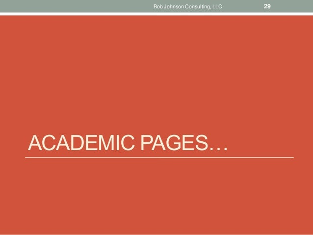 ACADEMIC PAGES… Bob Johnson Consulting, LLC 29