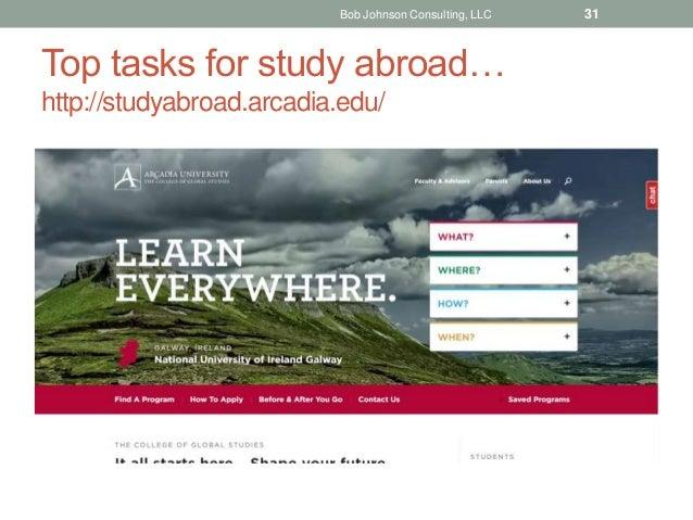 Top tasks for study abroad… http://studyabroad.arcadia.edu/ Bob Johnson Consulting, LLC 31