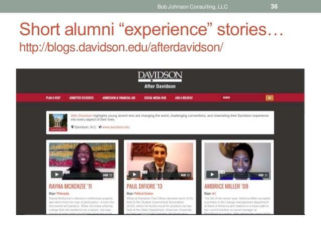 "Short alumni ""experience"" stories… http://blogs.davidson.edu/afterdavidson/ Bob Johnson Consulting, LLC 36"