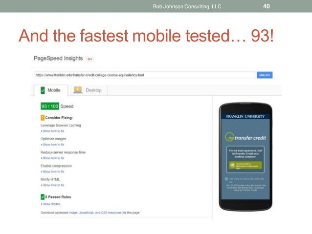 And the fastest mobile tested… 93! Bob Johnson Consulting, LLC 40