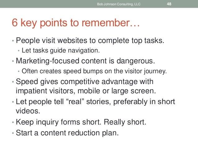 6 key points to remember… • People visit websites to complete top tasks. • Let tasks guide navigation. • Marketing-focused...