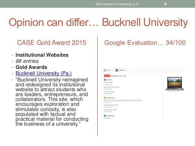 Opinion can differ… Bucknell University CASE Gold Award 2015 • Institutional Websites • 88 entries • Gold Awards • Bucknel...
