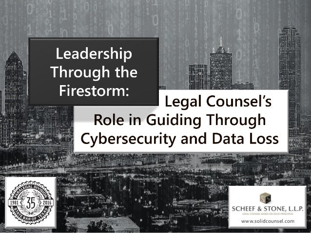 Leadership Through the Firestorm - Legal Counsel's Role in
