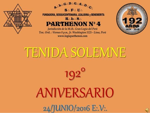 TENIDA SOLEMNE 192° ANIVERSARIO 24/JUNIO/2016 E:.V:.