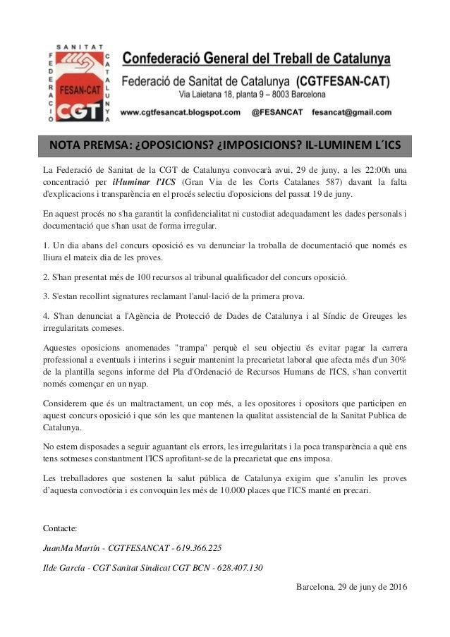 NOTA PREMSA: ¿OPOSICIONS? ¿IMPOSICIONS? IL-LUMINEM L´ICS La Federació de Sanitat de la CGT de Catalunya convocarà avui, 29...