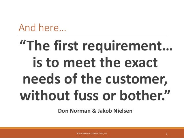 """And here… """"The first requirement… is to meet the exact needs of the customer, without fuss or bother."""" Don Norman & Jakob ..."""
