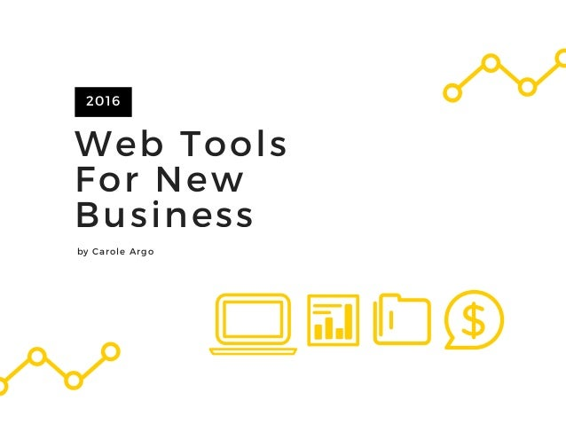 Web Tools For New Business 2016 by Carole Argo