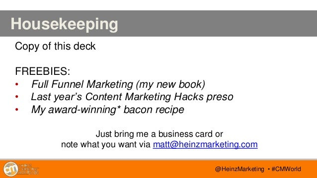 @TwitterHandle • #CMWorld AGENDA @TwitterHandle • #CMWorld Housekeeping Copy of this deck FREEBIES: • Full Funnel Marketin...