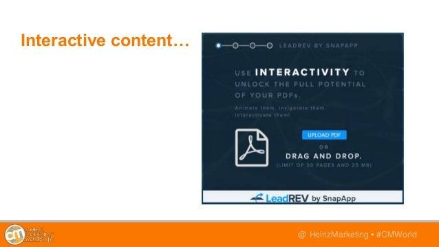 @TwitterHandle • #CMWorld@ HeinzMarketing • #CMWorld Interactive content…