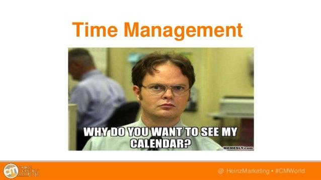 @TwitterHandle • #CMWorld@ HeinzMarketing • #CMWorld Time Management