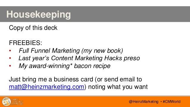 @TwitterHandle • #CMWorld AGENDA @TwitterHandle • #CMWorld Housekeeping Copy of this deck FREEBIES: • Full Funnel Marketin...