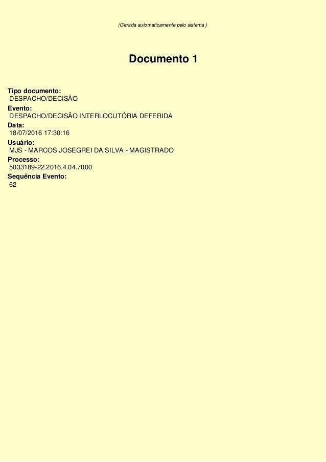 (Gerada automaticamente pelo sistema.) Tipo documento: Evento: Data: Usuário: Processo: Sequência Evento: DESPACHO/DECISÃO...