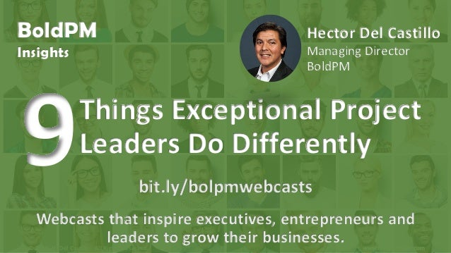 © 2016, H. Del Castillo. All Rights Reserved. www.hmdelcastillo.com BoldPM Insights Webcasts that inspire executives, entr...