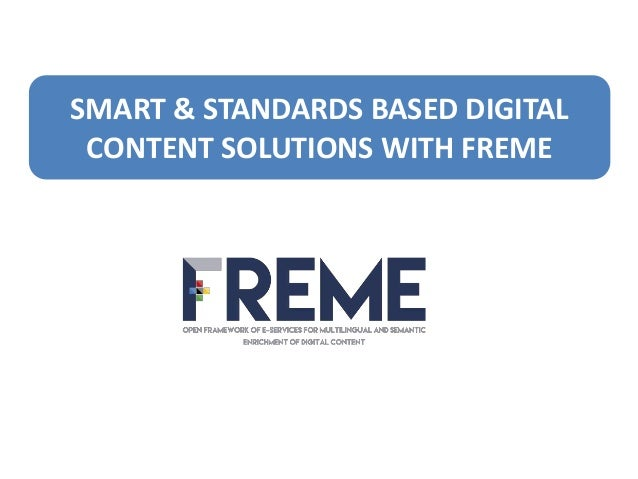 SMART & STANDARDS BASED DIGITAL CONTENT SOLUTIONS WITH FREME