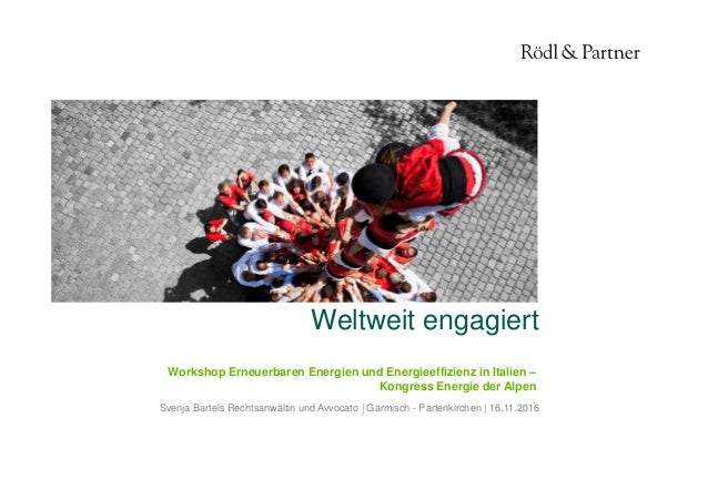1© Rödl & Partner Weltweit engagiert Svenja Bartels Rechtsanwältin und Avvocato | Garmisch - Partenkirchen | 16.11.2016 Wo...