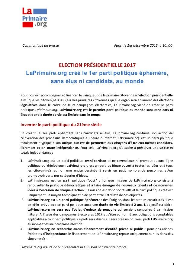 Communiqué de presse Paris, le 1er décembre 2016, à 10h00 ELECTION PRÉSIDENTIELLE 2017 LaPrimaire.org créé le 1er parti po...