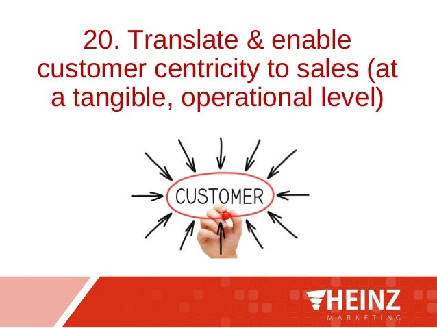 20. Translate & enable customer centricity to sales (at a tangible, operational level)