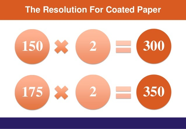 The Resolution For Coated Paper 175 2 350 150 2 300