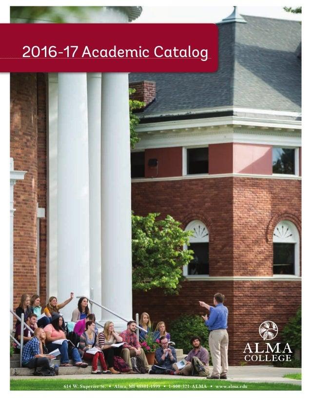 Alma College academic-catalog. 614 W. Superior St. • Alma, MI 48801-1599 •  1- ...