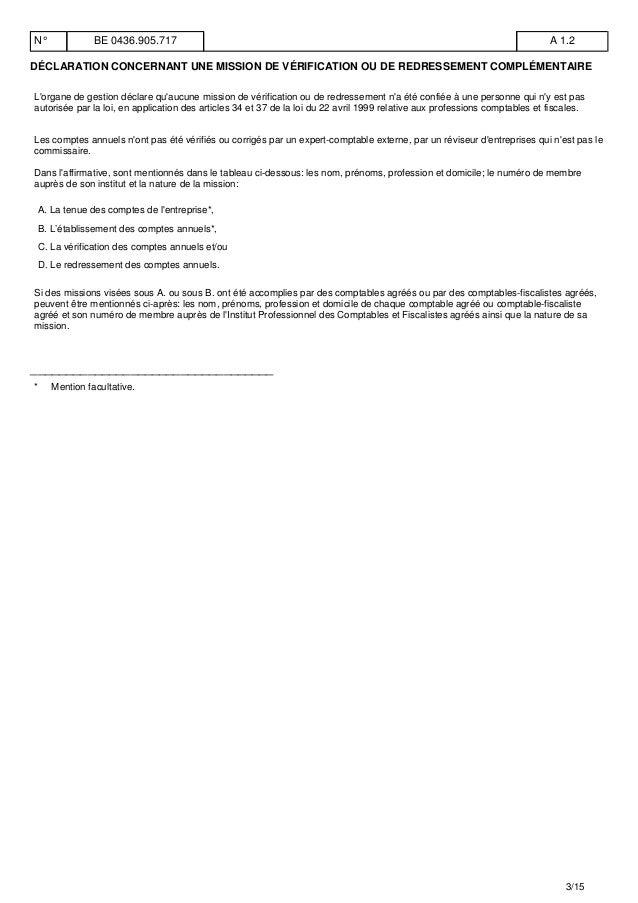 DÉCLARATION CONCERNANT UNE MISSION DE VÉRIFICATION OU DE REDRESSEMENT COMPLÉMENTAIRE L'organe de gestion déclare qu'aucune...