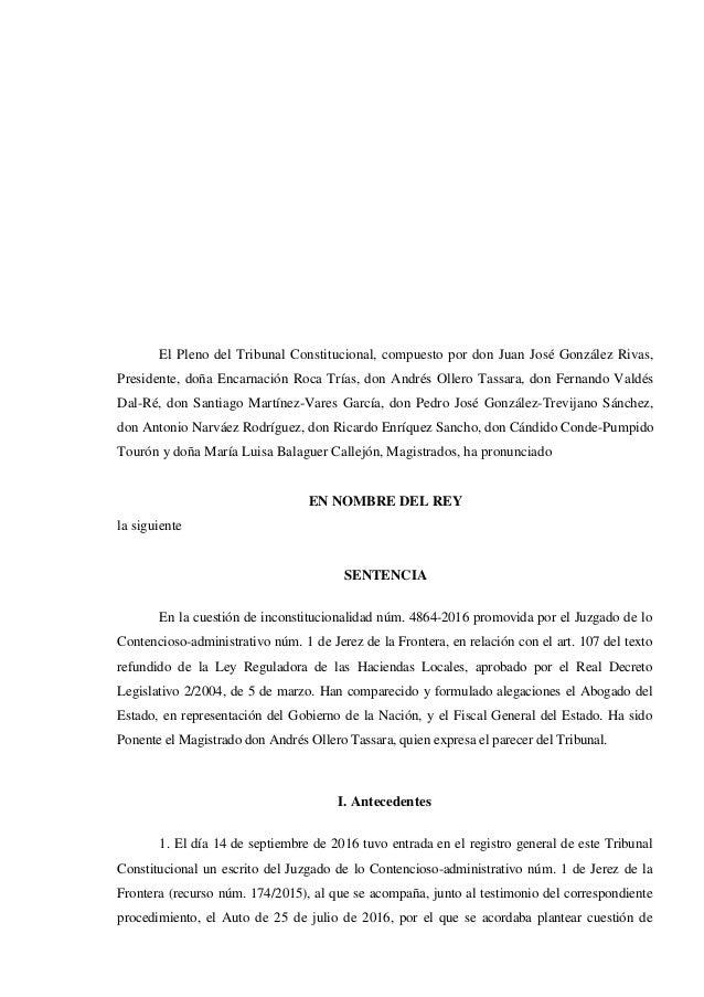 El Pleno del Tribunal Constitucional, compuesto por don Juan José González Rivas, Presidente, doña Encarnación Roca Trías,...