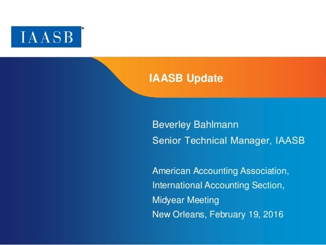 Page 1 | Proprietary and Copyrighted Information IAASB Update Beverley Bahlmann SeniorTechnicalManager,IAASB American A...