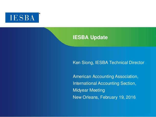 Page 1 | Proprietary and Copyrighted Information IESBA Update Ken Siong, IESBA Technical Director American Accounting Asso...
