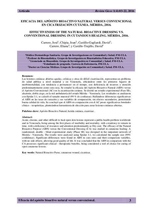 Artículo Revista Gicos 1(4):03-22, 2016 Eficacia del apósito bioactivo natural versus convencional. 3 EFICACIA DEL APÓSITO...