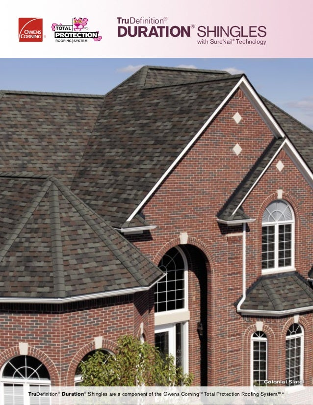 TruDefinition® DURATION ® SHINGLESwith SureNail® Technology TruDefinition® Duration® Shingles are a component of the Owens...