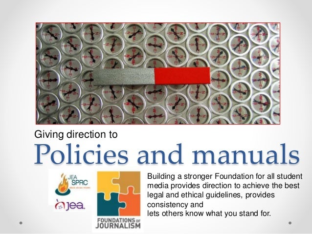 Policies and manuals Giving direction to Building a stronger Foundation for all student media provides direction to achiev...