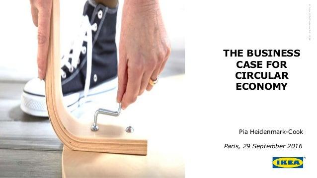 ©InterIKEASystemsB.V.2016 THE BUSINESS CASE FOR CIRCULAR ECONOMY Pia Heidenmark-Cook Paris, 29 September 2016