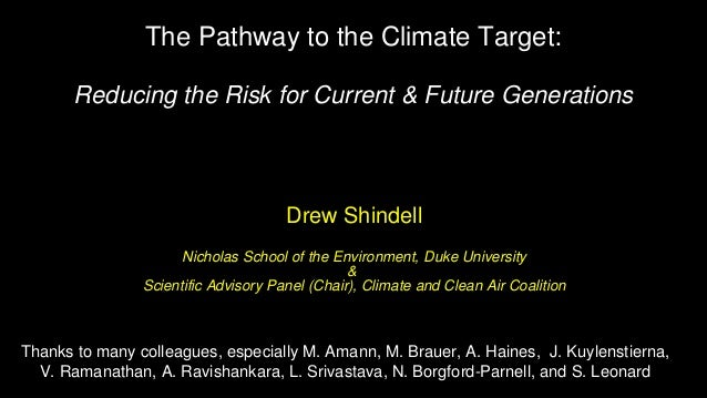 The Pathway to the Climate Target: Reducing the Risk for Current & Future Generations Thanks to many colleagues, especiall...