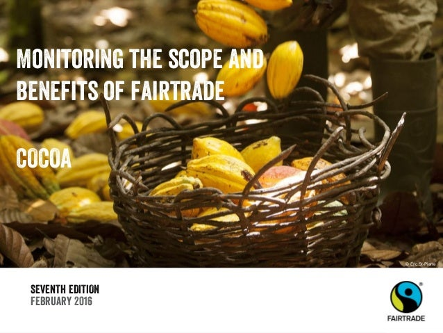 SEVENTH EDITION February 2016 Monitoring the scope and benefits of fairtrade COCOA © Éric St-Pierre