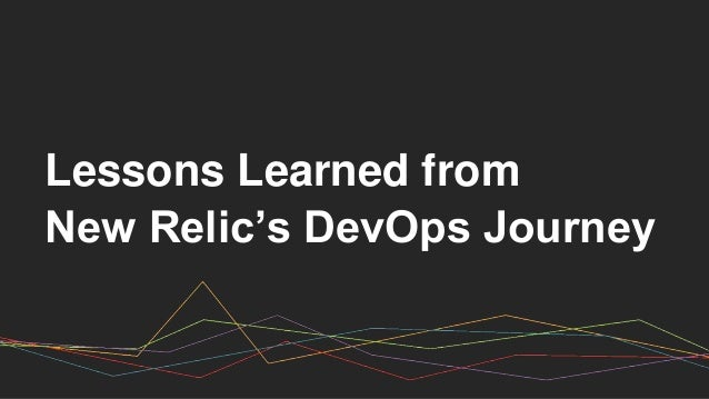 Lessons Learned from New Relic's DevOps Journey