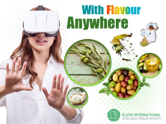 EXCELLENCE THROUGH INTEGRITY SLUYS INTERNATIONAL Anywhere With Flavour