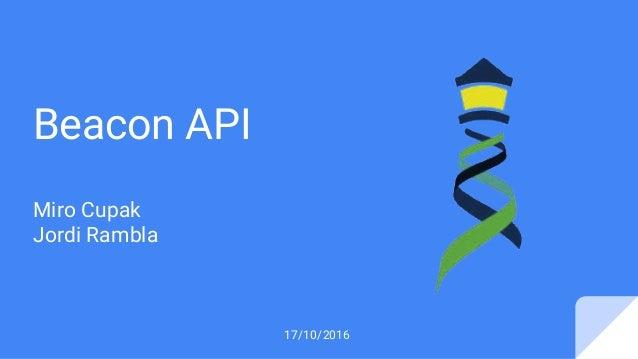 Beacon API Miro Cupak Jordi Rambla 17/10/2016