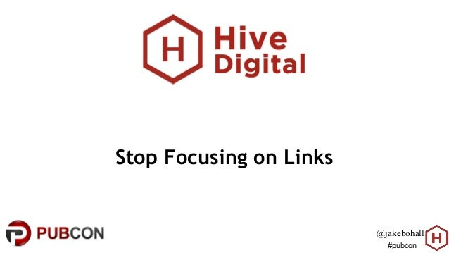 #pubcon Stop Focusing on Links @jakebohall