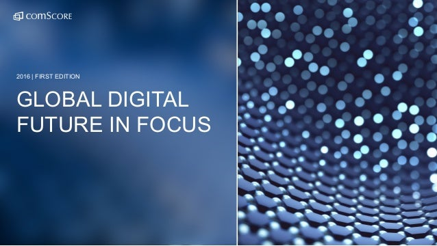 GLOBAL DIGITAL FUTURE IN FOCUS 2016   FIRST EDITION