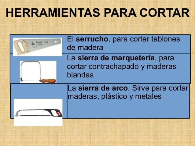 Herramientas para la madera - Herramientas para cortar madera ...